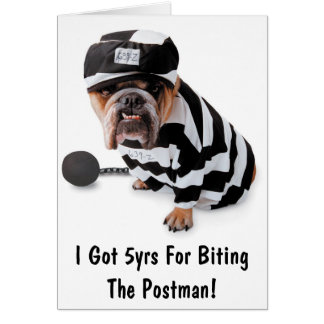 I Got 5yrs For Biting The Postman!-Friendship Card