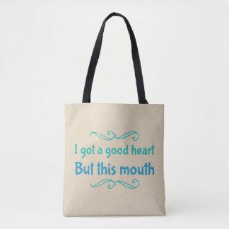 I Got A Good Heart But This Mouth Fun Tote Bag
