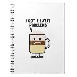 I Got A Latte Problems Notebook