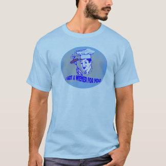 I Got A Wiener For You! T-Shirt