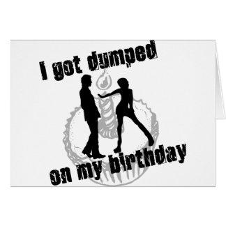 I Got Dumped On My Bday Greeting Card