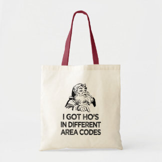 I got ho's in different area codes, christmas tote bag