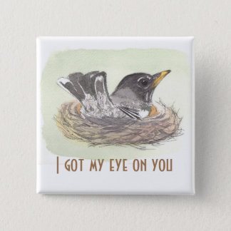 I got my eye on you 2 inch square button
