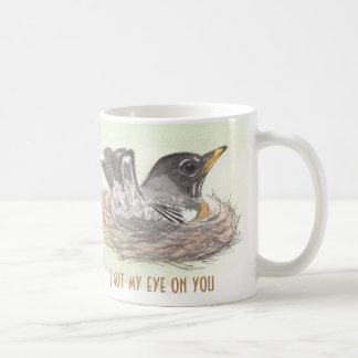 I got my eye on you coffee mug