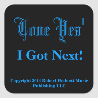I Got Next! Square Sticker