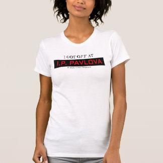 I Got Off AT I.P Pavlova - Prague, Czech Republic T-Shirt