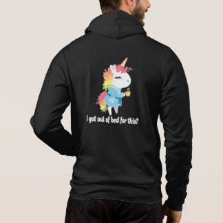 I got out of bed for this? Snarkles the Unicorn Hoodie