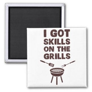 I Got Skills on the Grills Cookout BBQ Square Magnet