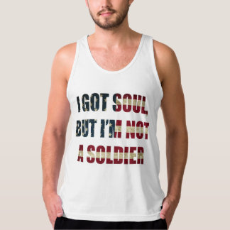 I got soul, but I'm not a soldier Tank Top