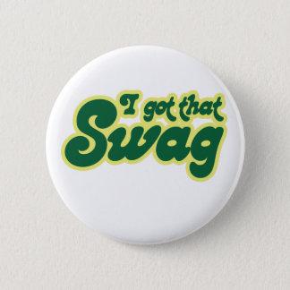 I got swag 2 inch round button