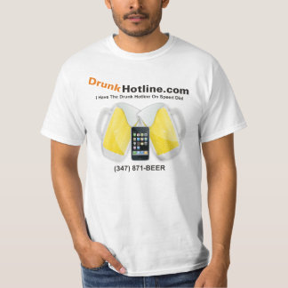 I Got The Drunk Hotline On Speed Dial T-Shirt