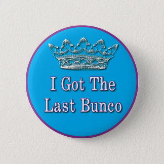 i got the last bunco 2 inch round button