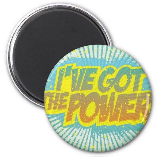 I Got the Power Refrigerator Magnet