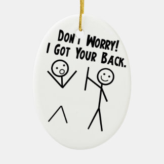 I got your back - Don't Worry Ceramic Ornament