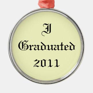 I Graduated 2011. Cream and Black. Custom Metal Ornament