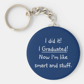 I Graduated Smart Grad Funny Graduation Day Quote Basic Round Button Keychain