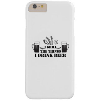 I Grill The Things I Drink Beer Party Family Funny Barely There iPhone 6 Plus Case