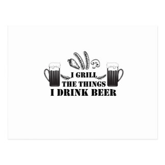 I Grill The Things I Drink Beer Party Family Funny Postcard