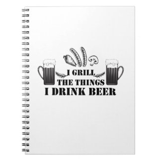 I Grill The Things I Drink Beer Party Family Funny Spiral Notebook