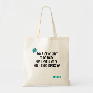 I had a lot of stuff to do today tote bag