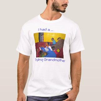 I Had A Praying Grandmother T-Shirt
