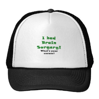 I had Brain Surgery Whats Your Excuse Trucker Hat