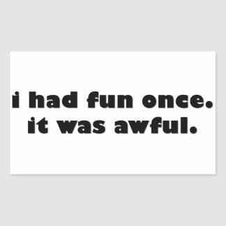 I Had Fun Once