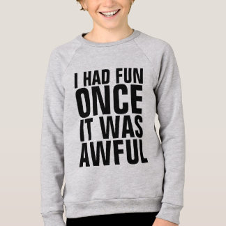 I HAD FUN ONCE IT WAS AWFUL Funny kids t-shirt