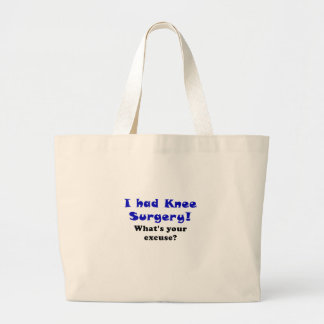 I Had Knee Surgery Whats Your Excuse Large Tote Bag