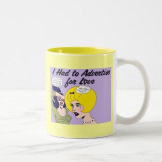 """I Had to Advertise for Love"" MUG! Two-Tone Coffee Mug"