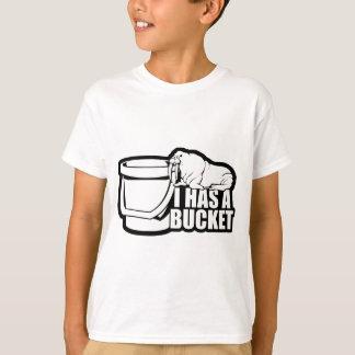I Has a Bucket T-Shirt