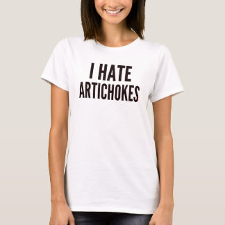 I Hate Artichokes T-Shirt