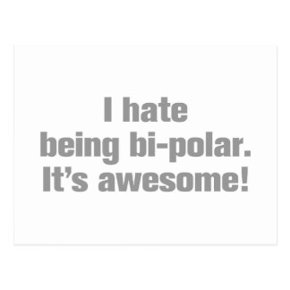 I-hate-being-bi-polar-ak-gray.png Postcard