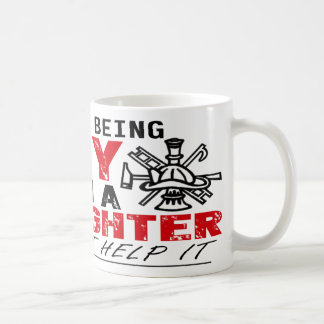 I Hate Being Sexy, But I'm A Firefighter Mug