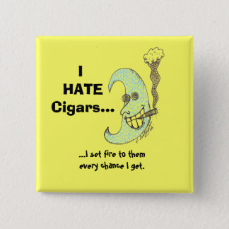 I hate cigars...button 2 inch square button