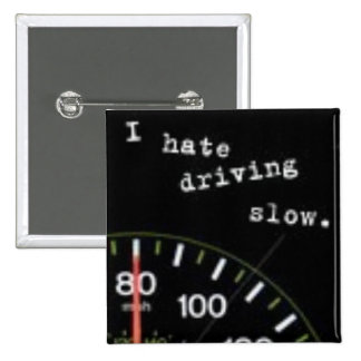 I Hate Driving Slow 2 Inch Square Button