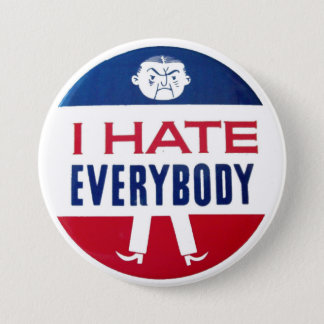 I Hate Everybody 3 Inch Round Button
