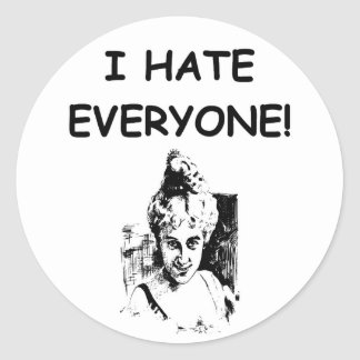 i hate everyone classic round sticker
