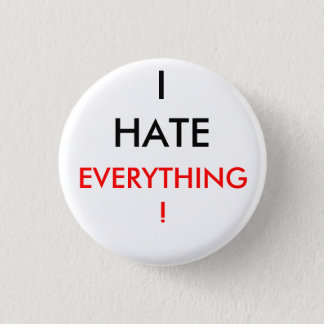 i hate everything button