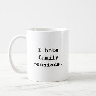 I hate family reunions. design Mug