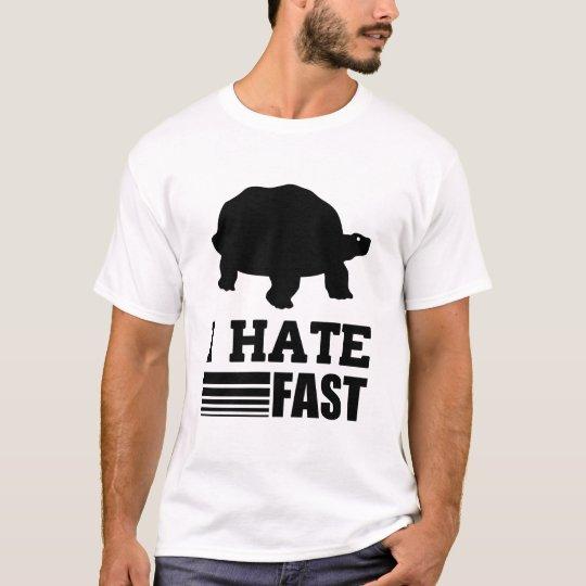 I HATE FAST T-Shirt