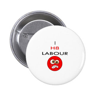 I hate labour pin