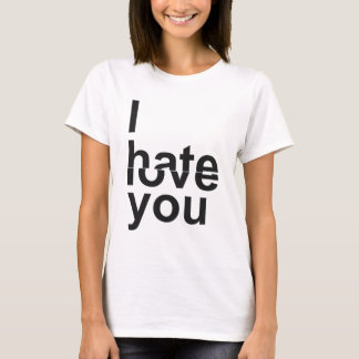 I Hate - Love You T-Shirt