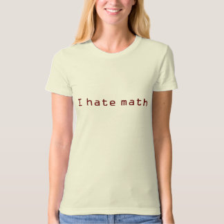 I hate math T-Shirt