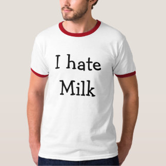 I hate Milk T-Shirt