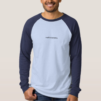 I HATE MISSISSIPPI! T-Shirt