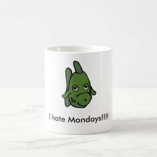 I hate Mondays!!!! Fish Coffee Mug