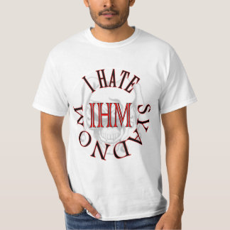 I Hate Mondays - IHM T-Shirt