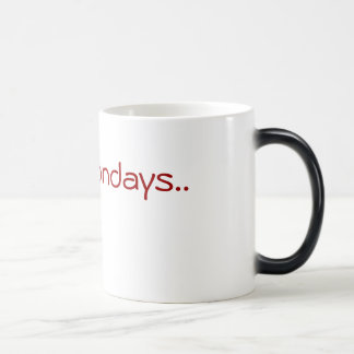 I hate Mondays Magic Mug