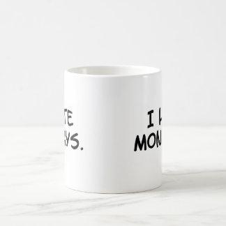 """""""I Hate Mondays"""" Mug"""